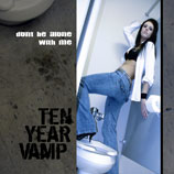 Ten Year Vamp Don't Be Alone With Me
